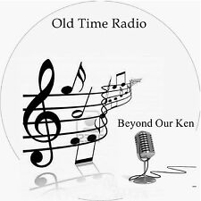 Old Time Radio Shows - Beyond Our Ken -  Free  P+P