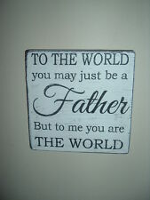 shabby vintage  chic fathers day dad birthday plaque sign to the world