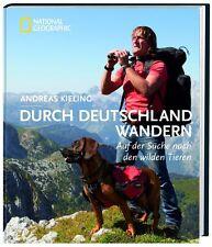 Durch Deutschland wandern von Andreas Kieling (2013, Gebundene Ausgabe)