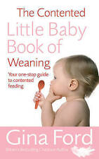 The Contented Little Baby Book of Weaning by Gina Ford NEW