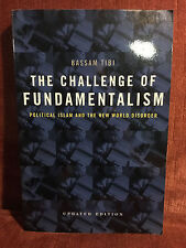 The Challenge of Fundamentalism: Political Islam and the New World Disorder Tibi