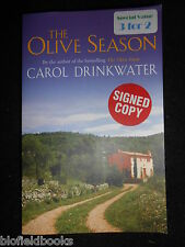 SIGNED; Carol Drinkwater - The Olive Season : Amour, a New Life and Olives Too