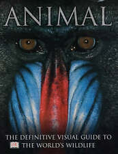 Animal: The Definitive Visual Guide to the World's Wildlife by Dorling...