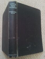 Lower than Vermin by Dornford Yates (Ward, Lock 1st edition 1950)