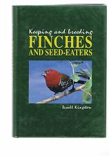 Keeping and Breeding Finches and Seed-Eaters by Russell Kingston - H/C D/W 1st