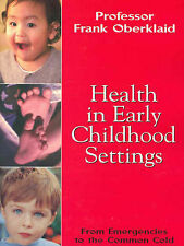 Health in Early Childhood Settings: From Emergencies to the Common Cold by Fran…