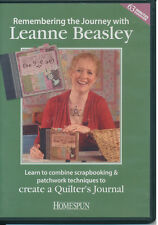 Remembering the Journey: Scrapbook & Patchwork Techniques - Leanne Beasley DVD