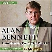 Unknown Artist Alan Bennett Untold Stories: Part 2: The CD ***NEW***