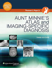 Aunt Minnie's Atlas and Imaging-Specific Diagnosis 3rd Edition by Pope