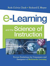 E-Learning and the Science of Instruction: Proven Guidelines for Consumers...