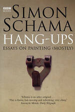 Hang-Ups: A Collection of Essays on Art by Simon Schama (Paperback, 2005)
