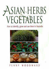 Asian Herbs and Vegetables by Penny Woodward