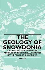 The Geology of Snowdonia - A Collection of Historical Articles on the Physical