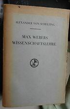 Alexander von Schelting: Max Webers Wissenschaftslehre, Tübingen 1934