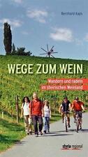 Wege zum Wein von Bernhard Kaps (2014, Taschenbuch)