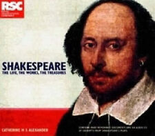 Shakespeare: The Life, The Works, The Treasures by Catherine M. S. Alexander...