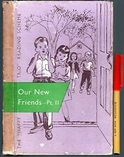 C1956 OUR NEW FRIENDS Pt II 111 page hardcover School Reader for 6-9 year olds