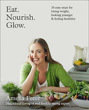 Eat. Nourish. Glow. by Amelia Freer Paperback Book NEW FAST & FREE Shipping*