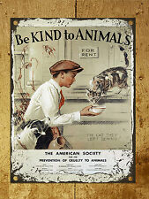 Metal sign wall door plaque vintage retro style Kind To Animals poster Boy Cat