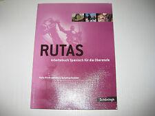 Rutas - Arbeitsbuch Spanisch für die Oberstufe Schülerbuch von Petra...