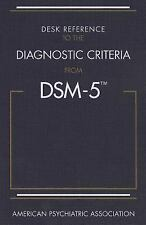 Desk Reference to the Diagnostic Criteria from DSM-5 Fifth Edition DSM-V Manual