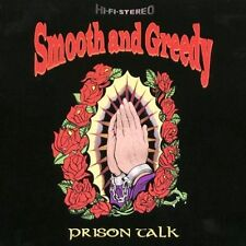 SMOOTH AND GREEDY Prison Talk CD