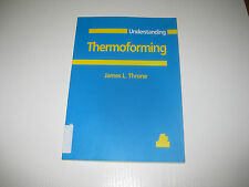 Understanding Thermoforming , von James L. Thorne , 1. Aufl. 1999