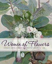 Women of Flowers: Botanical Art in Australia from the 1830s to the 1960s by...