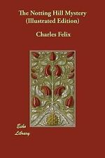 The Notting Hill Mystery (Illustrated Edition) Felix, Charles -Paperback