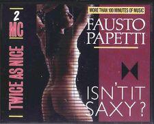 Fausto Papetti  Isn't it Saxy  ,  2 MC Kassetten