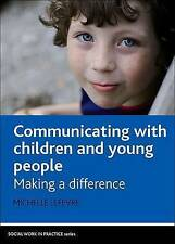 Communicating with Children and Young People: Making a Difference Social Work