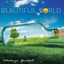 BEAUTIFUL WORLD - Medwyn Goodall - NEW