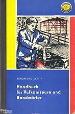 Montan Bibliothek   Handbuch für Vulkaniseure und Bandwärter 1963 Kohle Tagebau