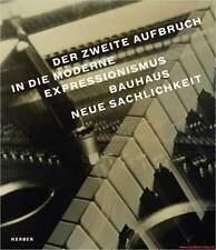 Fachbuch Der zweite Aufbruch in die Moderne, Bauhaus, Expressionismus, NEU