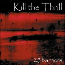 KILL THE THRILL - 203 Barriers CD