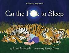 NEW Go the Fuck to Sleep by Mansbach Adam Hardcover Book Free Shipping