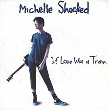 """Michelle Shocked - If Love Was A Train (7"""" London-Records Vinyl-Single UK 1988)"""