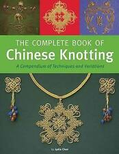 LYDIA CHEN-COMPLETE BOOK OF CHINESE KNOTTING  BOOK NEW