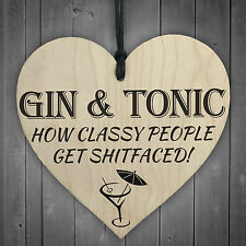 Gin & Tonic Classy People Novelty Wooden Hanging Heart Kitchen Alcohol Plaque