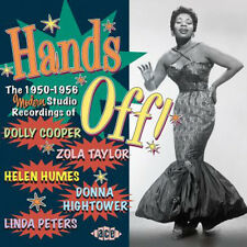 """HANDS OFF!  """"THE 1950-1956 MODERN STUDIO RECORDINGS OF 5 FEMALE ARTISTS OF R&B"""""""