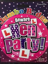 Hen Night * BEWARE HEN PARTY *  GIANT BADGE  *  Pin On or Stand Up