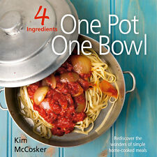 Direct from 4 Ingredients - One Pot, One Bowl, Signed by Kim McCosker