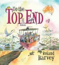 BRAND NEW..ROLAND HARVEY..TO THE TOP END..2011 PUB..SOFTCOVER..AUST. ADVENTURE