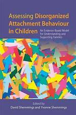 Assessing Disorganized Attachment Behaviour in Children: An Evidence Social Work