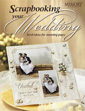 NEW! Scrapbooking Your Wedding: Fresh Ideas for Stunning Pages FREE AUS POST PB