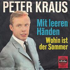 """PETER KRAUS - Mit leeren Händen / Wohin ist der Sommer *7"""" Vinyl Single"""