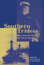 Southern Trident: Strategy, History and the Rise of Australian Naval Power by...