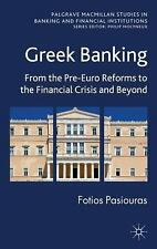Greek Banking: From the Pre-Euro Reforms to the Financial Crisis and Beyond
