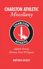 Charlton Athletic Miscellany - The Addicks Trivia History Facts Statistics book
