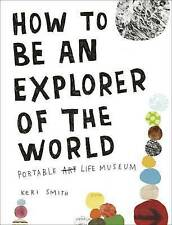How to be an Explorer of the World by Keri Smith (Paperback, 2011)